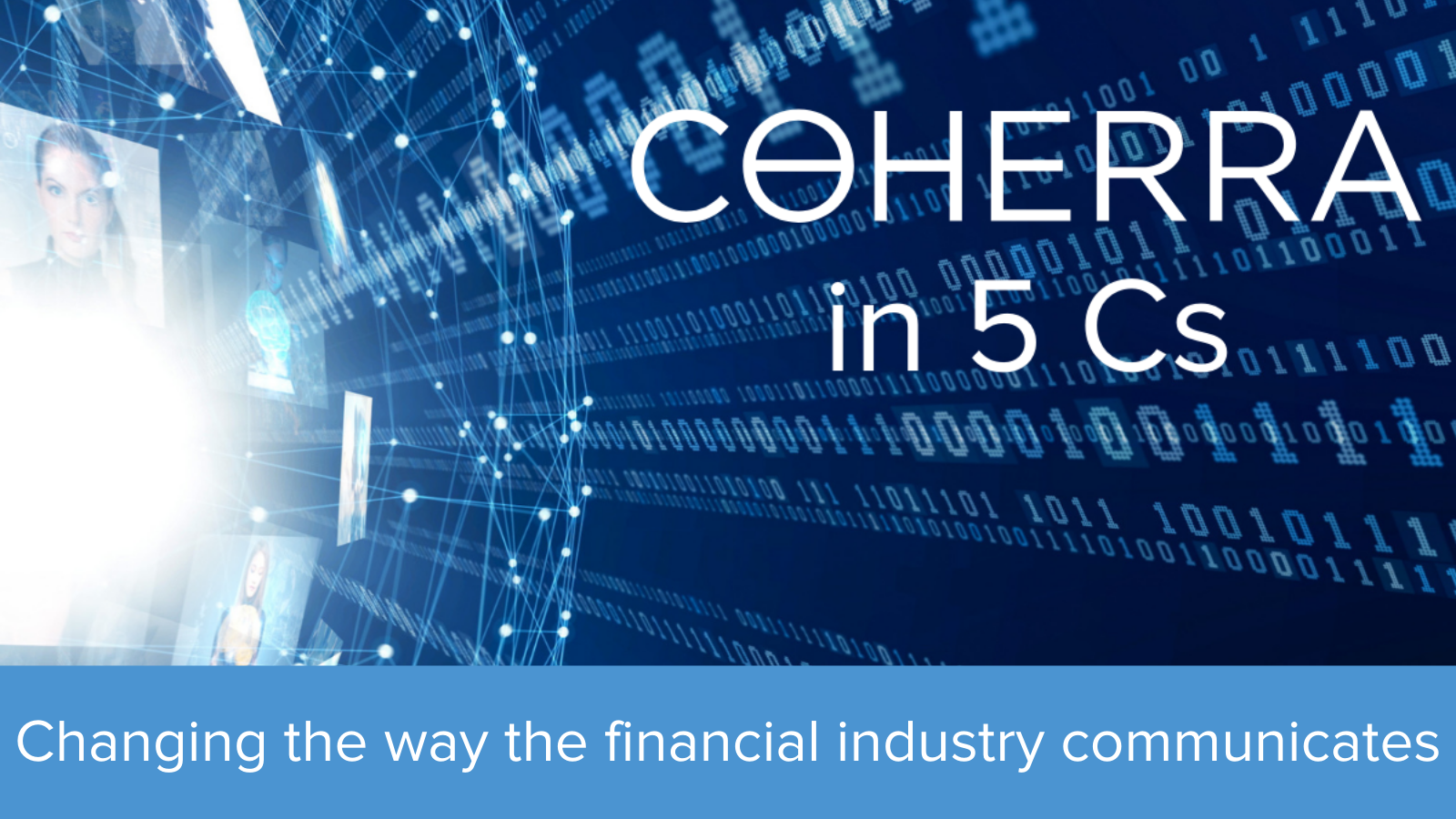 Changing the way the financial industry communicates:  Coherra in 5 Cs